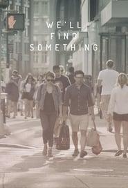 We'll Find Something (2015)