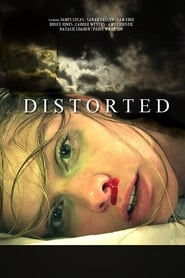 Distorted (2015) Full Movie