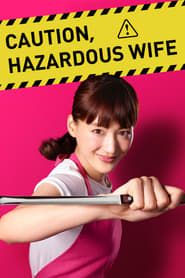Caution, Hazardous Wife