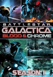 Streaming Battlestar Galactica: Blood & Chrome poster