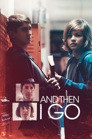 And Then I Go (2017) Watch Online Free