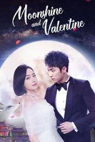 Moonshine and Valentine