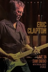 Eric Clapton - Live In San Diego (with Special Guest JJ Cale)