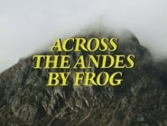 Across the Andes by Frog