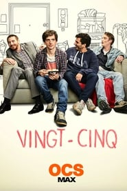 Vingt-Cinq  Serie en Streaming complete