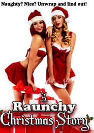 A Raunchy Christmas Story