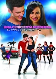Una cenicienta moderna: El papel de su vida / A Cinderella Story: If the Shoe Fits