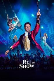 Assistir – O Grande Showman (The Greatest Showman) Legendado