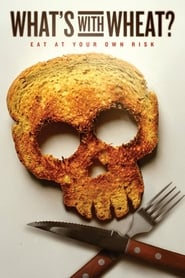 Watch What's With Wheat? (2016)