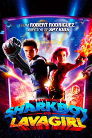 The Adventures of Sharkboy and Lavagirl movie poster