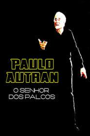 Paulo Autran – O Senhor dos Palcos