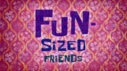 Fun-Sized Friends