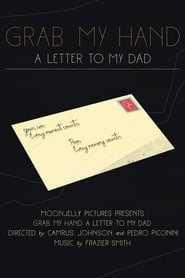 Grab My Hand: A Letter To My Dad