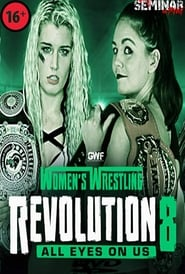 GWF Women's Wrestling Revolution 8: All Eyes On Us ()
