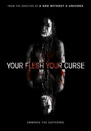 Your Flesh, Your Curse (2017)