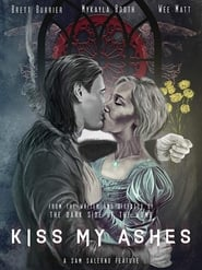 Watch Kiss My Ashes (2018)