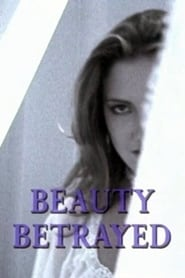 Beauty Betrayed Full Movie netflix