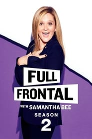Full Frontal with Samantha Bee saison 2 streaming vf