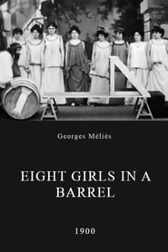 Eight Girls in a Barrel