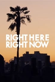 RIGHT HERE RIGHT NOW (2015)