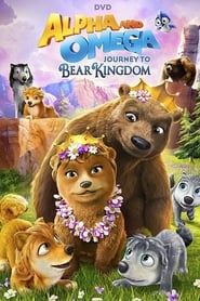 Watch Alpha and Omega: Journey to Bear Kingdom (2017) Online Free