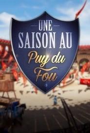 Une saison au Puy du Fou streaming vf poster