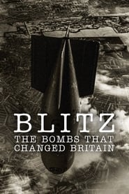 Blitz: The Bombs That Changed Britain streaming vf poster