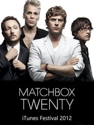Matchbox Twenty: Live From iTunes Festival (2012)