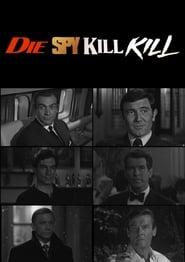 Die Spy Kill Kill