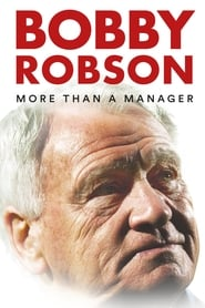 Watch Bobby Robson: More Than a Manager (2018)