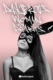 Ariana Grande: Dangerous Woman Diaries