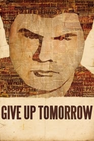 Image for movie Give Up Tomorrow (2011)