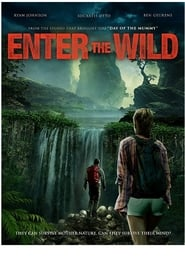 Watch Enter The Wild (2018)