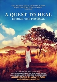 A Quest to Heal: Beyond the Physical (2017)
