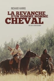 film La Revanche d'un Homme Nommé Cheval streaming