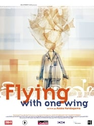 Flying with One Wing Watch and Download Full Movies HD