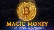 Magic Money: The Bitcoin Revolution