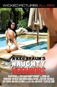Axel Braun's Naughty Neighbors (2014)