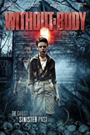 Watch Without a Body Online Movie