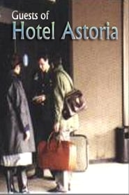 Guests of Hotel Astoria