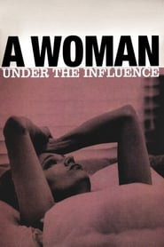 A Woman Under the Influence Film in Streaming Completo in Italiano