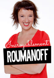 Anne Roumanoff - Incroyablement Roumanoff (2012)