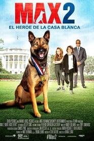 Poster de Max 2: El héroe de la Casa Blanca (2017)