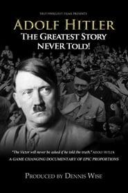 Adolf Hitler A maior história nunca contada