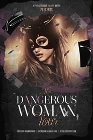 Dangerous Woman Tour: The Movie