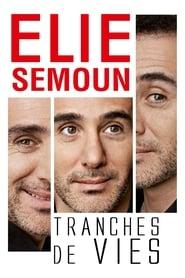 Elie Semoun tranches de vie