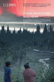 Those Who Come, Will Hear
