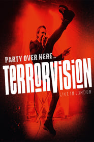 Terrorvision - Party over Here...Live in London