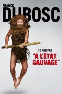 Franck Dubosc : À l'état sauvage