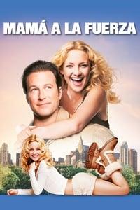Mamá a la fuerza (2004)